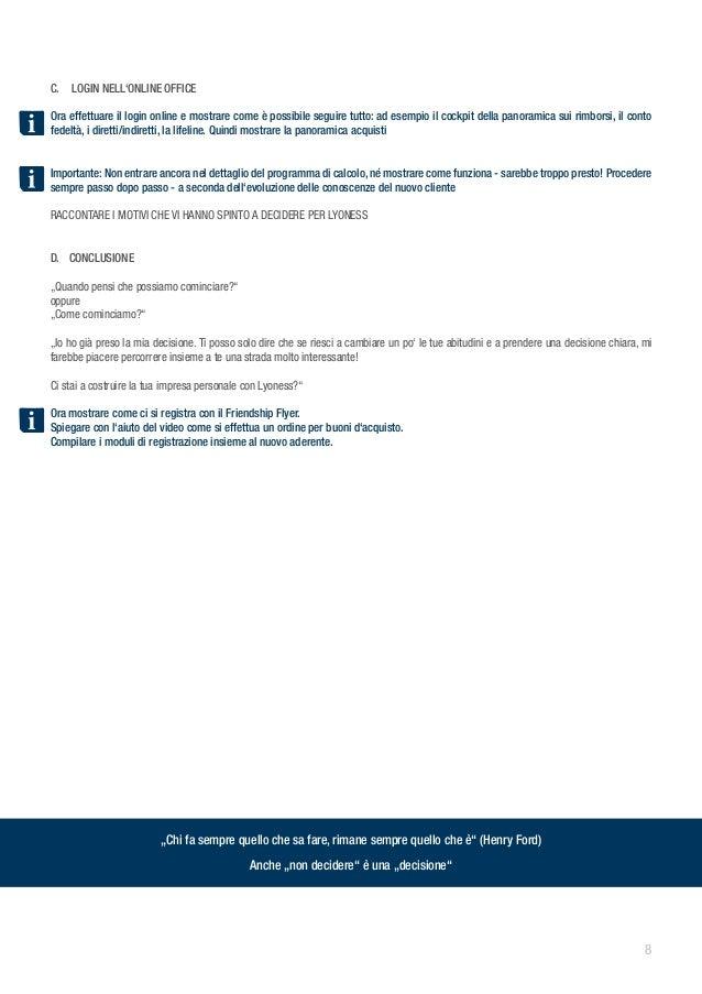 C. LOGIN NELL'ONLINE OFFICEOra effettuare il login online e mostrare come è possibile seguire tutto: ad esempio il cockpi...