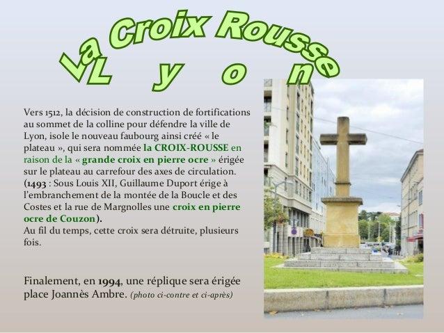 Vers 1512, la décision de construction de fortifications au sommet de la colline pour défendre la ville de Lyon, isole le ...