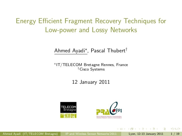 Energy Efficient Fragment Recovery Techniques for               Low-power and Lossy Networks                              Ah...