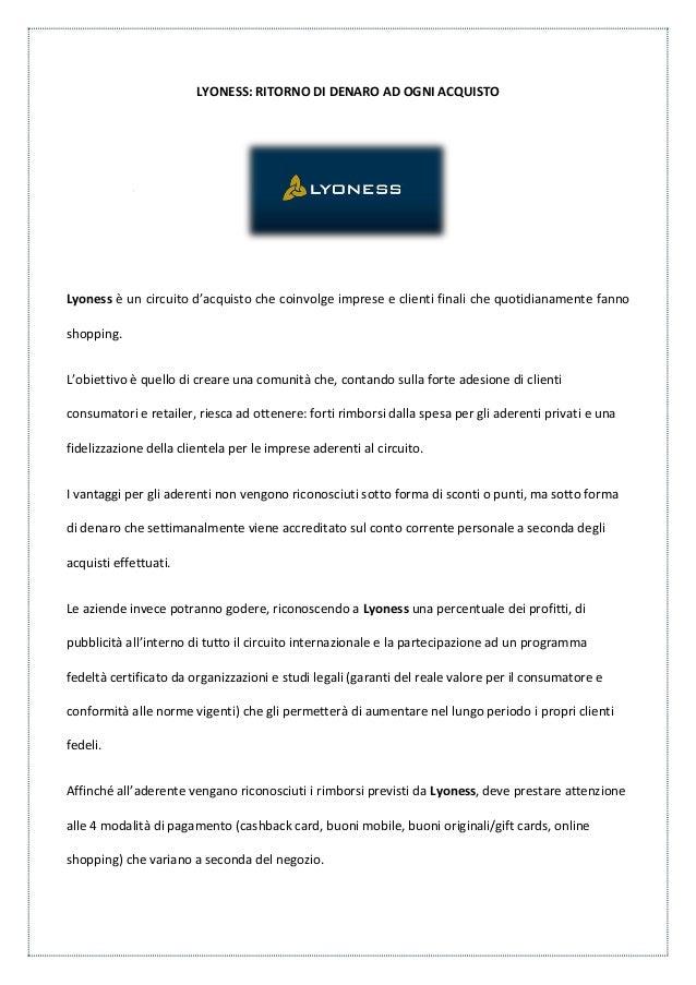 LYONESS: RITORNO DI DENARO AD OGNI ACQUISTOLyoness è un circuito d'acquisto che coinvolge imprese e clienti finali che quo...