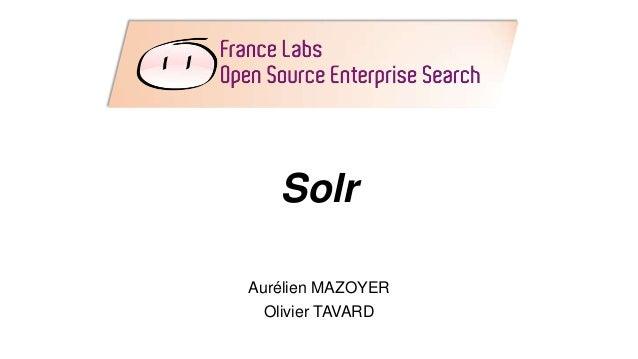 Solr Aurélien MAZOYER Olivier TAVARD