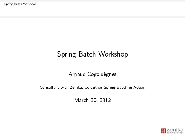 Spring Batch Workshop                                 Spring Batch Workshop                                       Arnaud C...