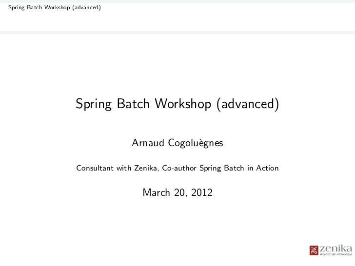 Spring Batch Workshop (advanced)                       Spring Batch Workshop (advanced)                                   ...