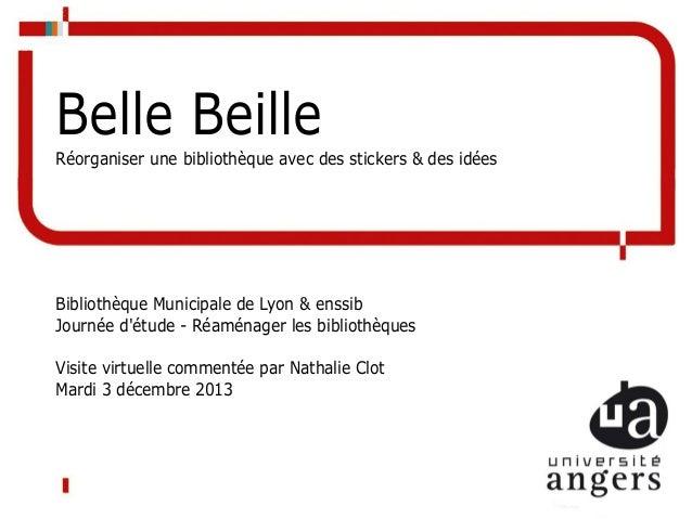 Belle Beille Réorganiser une bibliothèque avec des stickers & des idées  Bibliothèque Municipale de Lyon & enssib Journée ...