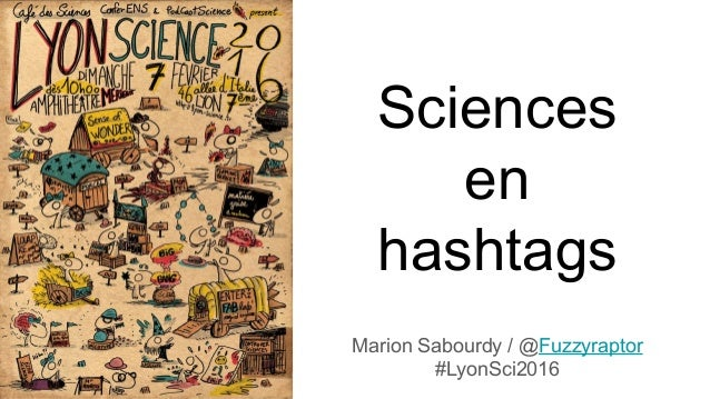 Sciences en hashtags Marion Sabourdy / @Fuzzyraptor #LyonSci2016