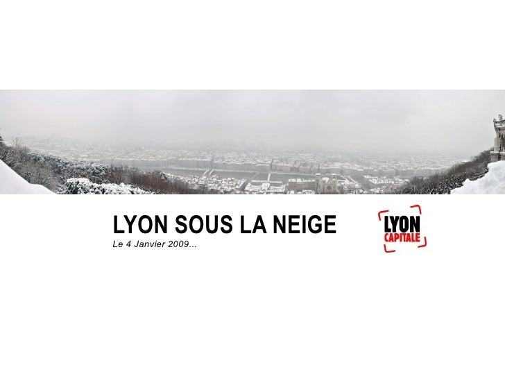 LYON SOUS LA NEIGE Le 4 Janvier 2009...