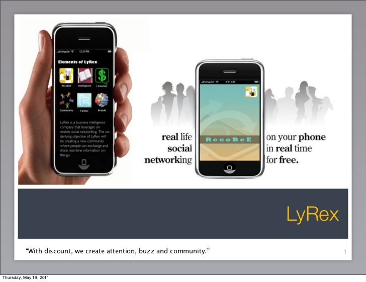 """LyRex          """"With discount, we create attention, buzz and community.""""           1Thursday, May 19, 2011"""