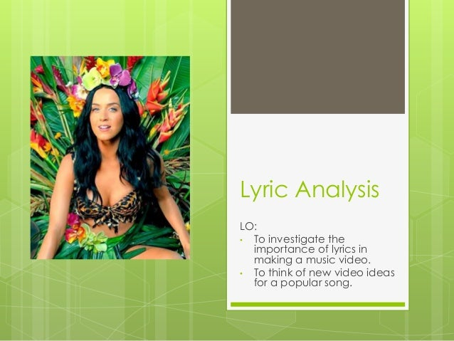 Lyric Analysis LO: • To investigate the importance of lyrics in making a music video. • To think of new video ideas for a ...