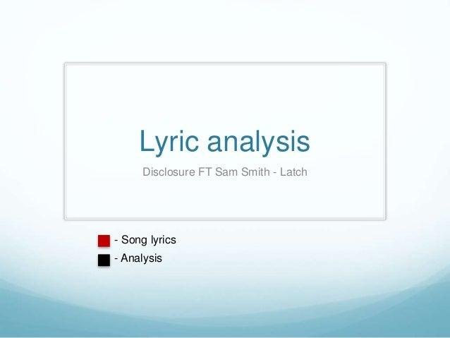 Lyric analysis Disclosure FT Sam Smith - Latch - Song lyrics - Analysis