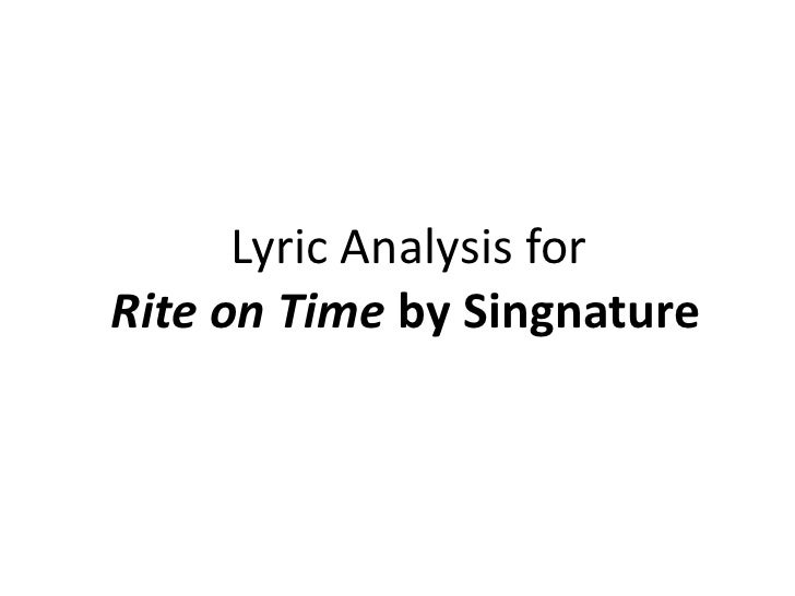 Lyric Analysis for <br />Rite on Time by Singnature<br />