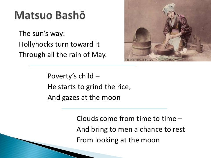 matsuo bashos inspiration essay Matsuo bashō - essay american poets including ezra pound and sam hamill have taken their inspiration from the raw simplicity of matsuo basho popular study.
