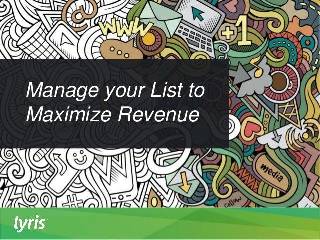 Manage your List to Maximize Revenue