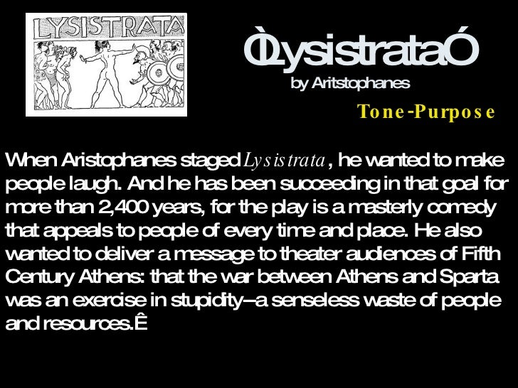 a description of lysistrata a play about making war Lysistrata some greek men, you'll discover, being a lesser lover than a renderer of war, treat their wives much like a whore so one day, lysistrata.