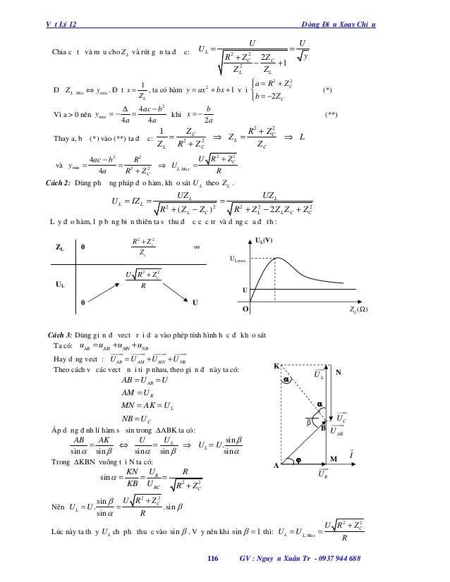 Vật Lý 12  Dòng Điện Xoay Chiều  U  UL =  Chia cả tử và mẫu cho Z L và rút gọn ta được:  2 R 2 + Z C 2Z C − +1 2 ZL ZL  Ma...