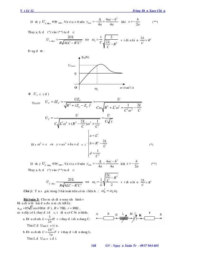 Vật Lý 12  Dòng Điện Xoay Chiều  Dễ thấy UL Max ⇔y min . Và vì a > 0 nên ymin = −  ∆ 4ac − b 2 = 4a 4a  khi x = −  b 2a  (...