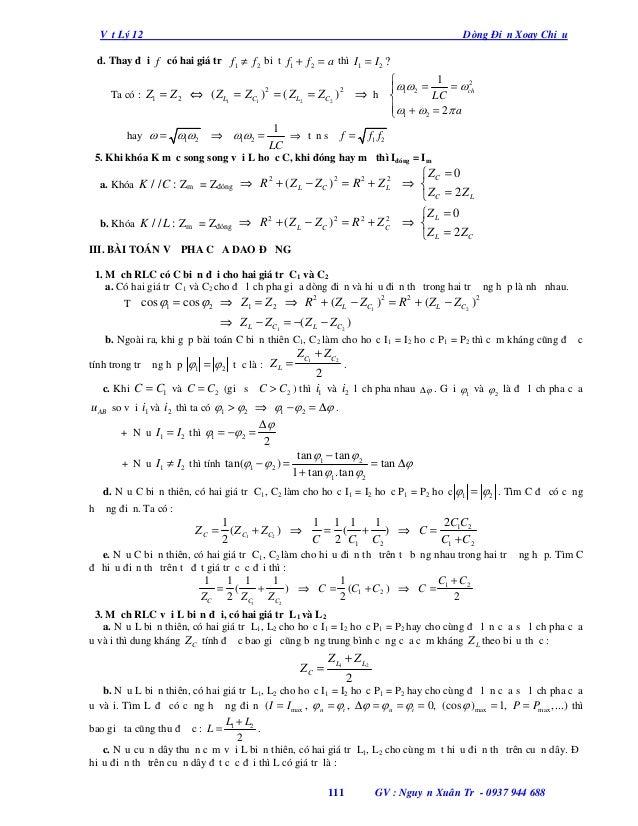 Vật Lý 12  Dòng Điện Xoay Chiều  d. Thay đổi f có hai giá trị f1 ≠ f 2 biết f1 + f 2 = a thì I1 = I 2 ? Ta có : Z1 = Z 2 ⇔...