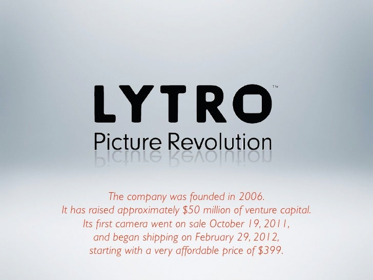 lytro camera research paper Lytro was originally founded back in 2006 by stanford graduate ren ng, who  developed the camera technology with his graduate research.