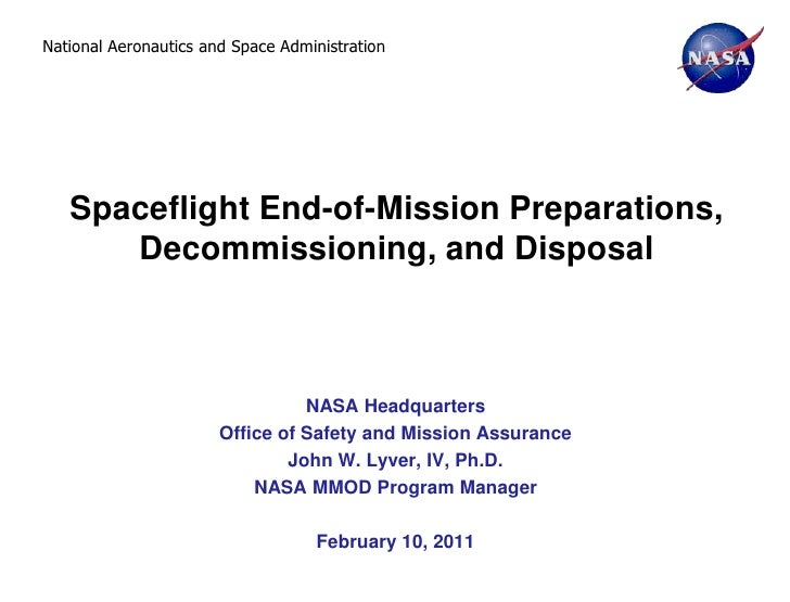 National Aeronautics and Space Administration   Spaceflight End-of-Mission Preparations,      Decommissioning, and Disposa...