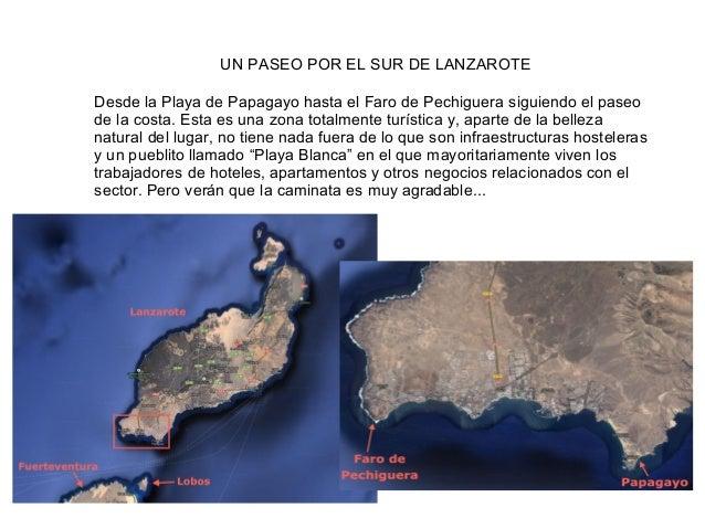 UN PASEO POR EL SUR DE LANZAROTE Desde la Playa de Papagayo hasta el Faro de Pechiguera siguiendo el paseo de la costa. Es...