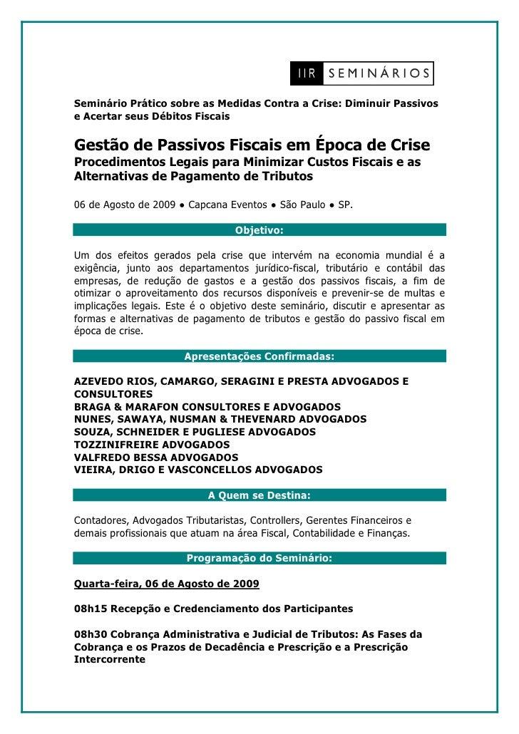 Seminário Prático sobre as Medidas Contra a Crise: Diminuir Passivos e Acertar seus Débitos Fiscais  Gestão de Passivos Fi...