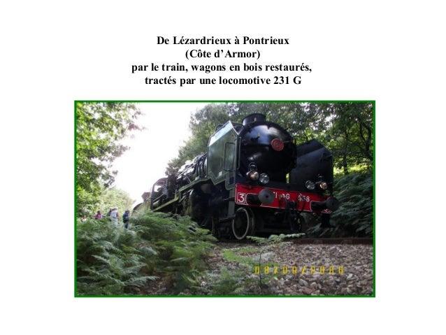 De Lézardrieux à Pontrieux (Côte d'Armor) par le train, wagons en bois restaurés, tractés par une locomotive 231 G