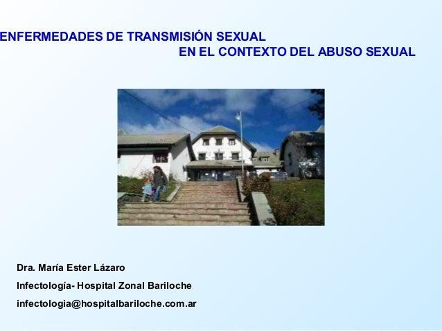 ENFERMEDADES DE TRANSMISIÓN SEXUAL  EN EL CONTEXTO DEL ABUSO SEXUAL  Dra. María Ester Lázaro  Infectología- Hospital Zonal...