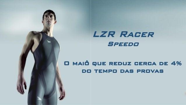 LZR RacerSpeedo O maiô que reduz cerca de 4% do tempo das provas