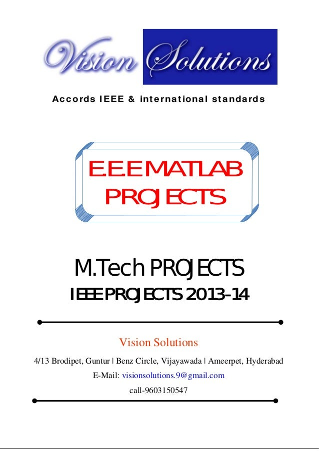 Vision Groups  9603150547 visionsolutions.9@gmail.com  E.E.E MATLAB PROJECTS, IEEE 2013 PROJECT TITLES  Accords IEEE & int...