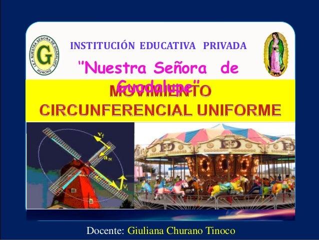 INSTITUCIÓN EDUCATIVA PRIVADA  ''Nuestra Señora de  Guadalupe''  Docente: Giuliana Churano Tinoco