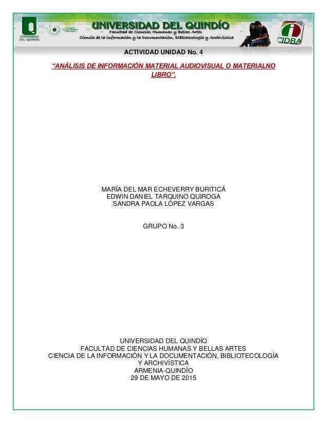 """ACTIVIDAD UNIDAD No. 4 """"ANÁLISIS DE INFORMACIÓN MATERIAL AUDIOVISUAL O MATERIALNO LIBRO"""". MARÍA DEL MAR ECHEVERRY BURITICÁ..."""