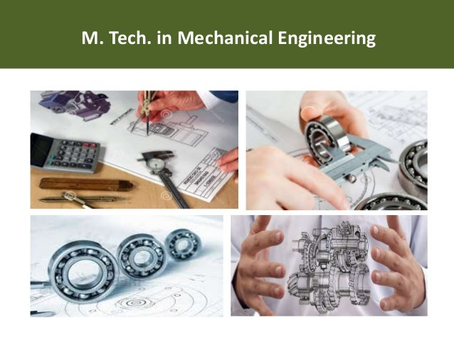 m tech thesis mechanical International journal of research in technology (ijrt) is a communication, electrical engineering, mechanical engineering civil mtech thesis and phd.