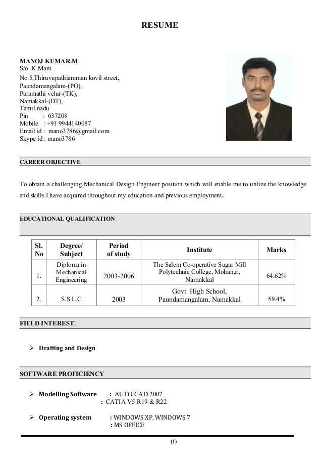 RESUME MANOJ KUMAR.M S/o. K.Mani No.5,Thiruvupathiamman kovil street, Paundamangalam-(PO), Paramathi velur-(TK), Namakkal-...