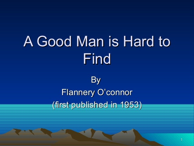 a critical analysis of a good man is hard to find by flannery oconnor Essays and criticism on flannery o'connor's a good man is hard to find - critical essays.