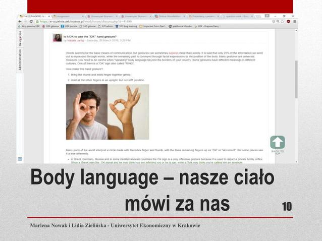 Body language – nasze ciało mówi za nas Marlena Nowak i Lidia Zielińska - Uniwersytet Ekonomiczny w Krakowie 10