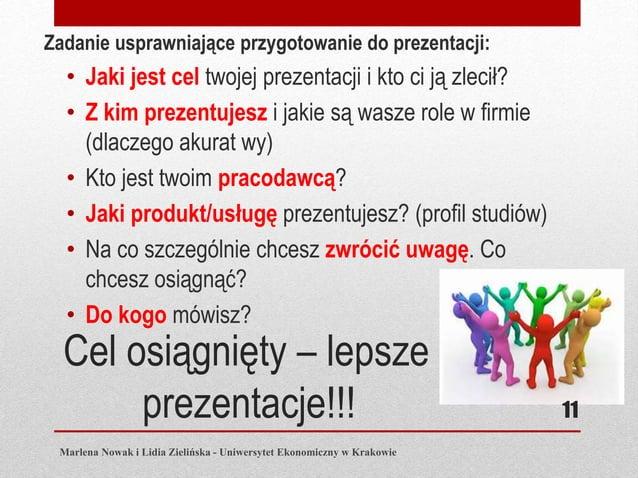 Cel osiągnięty – lepsze prezentacje!!! Zadanie usprawniające przygotowanie do prezentacji: • Jaki jest cel twojej prezenta...