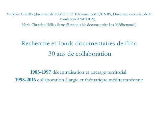 Maryline Crivello (directrice de l'UMR 7303 Telemme, AMU/CNRS, Directrice exécutive de la Fondation A*MIDEX), Marie-Chris...