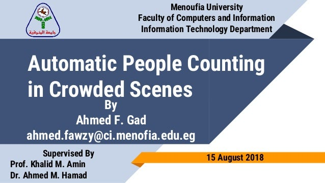 Automatic People Counting in Crowded Scenes Menoufia University Faculty of Computers and Information Information Technolog...