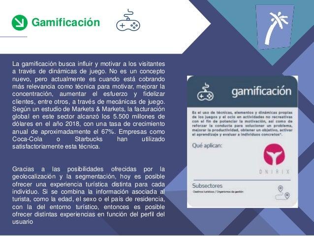 Gamificaci�n *teniendo en cuenta s�lo los que han invertido La gamificaci�n busca influir y motivar a los visitantes a tra...