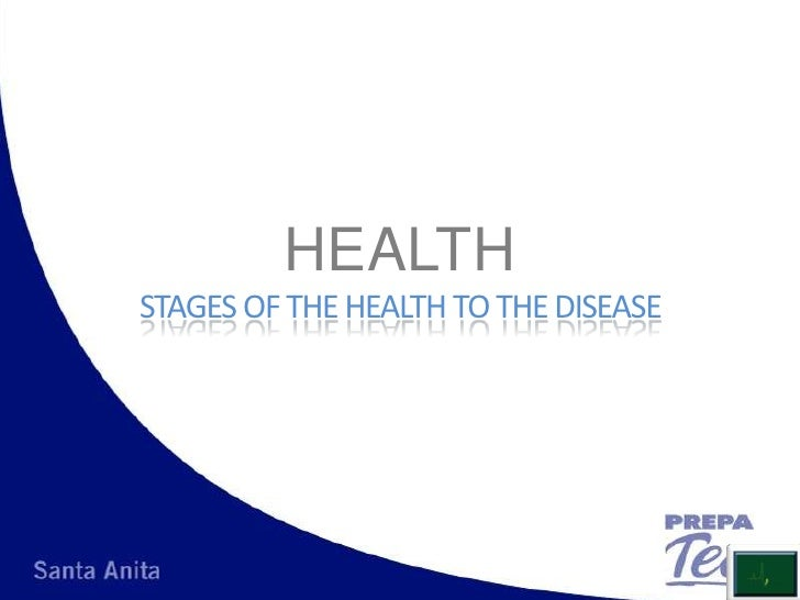 HEALTHSTAGES OF THE HEALTH TO THE DISEASE<br />