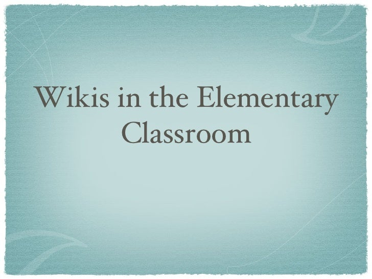 Wikis in the Elementary Classroom