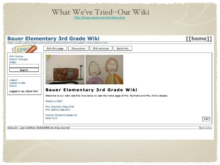 What We've Tried--Our Wiki http://blogs.oaisd.org/wiki/doku.php
