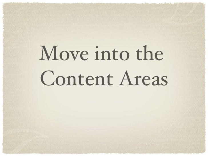 Move into the  Content Areas