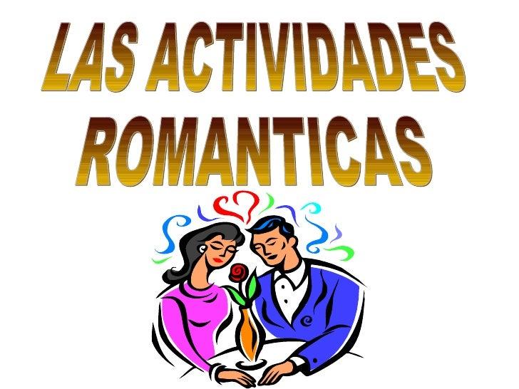 LAS ACTIVIDADES ROMANTICAS