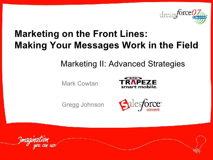 Marketing on the Front Lines:  Making Your Messages Work in the Field Mark Cowtan Gregg Johnson Marketing II: Advanced Str...