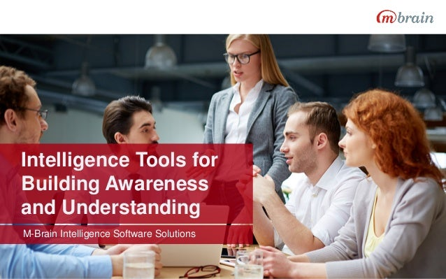 Intelligence Tools for Building Awareness and Understanding M-Brain Intelligence Software Solutions