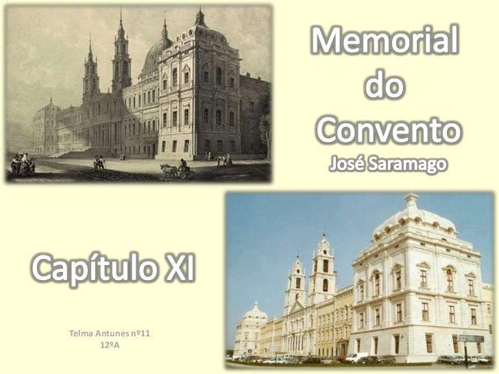 Memorial <br />do <br />Convento<br />José Saramago<br />Capítulo XI<br />Telma Antunes nº11 <br />12ºA<br />