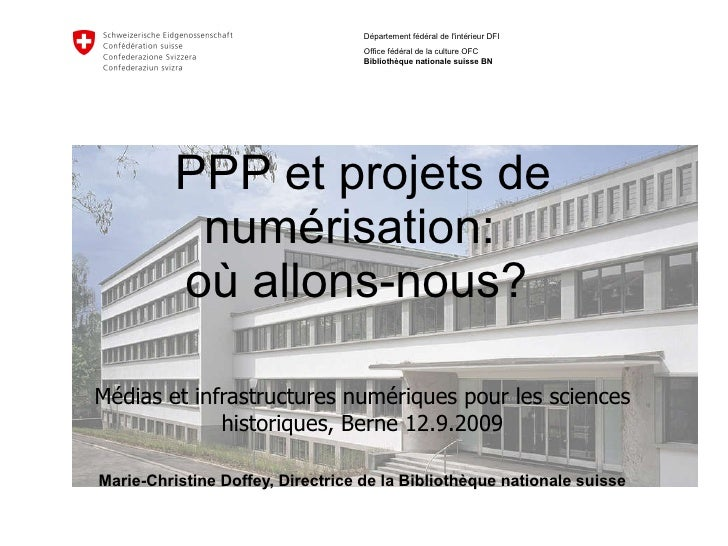 PPP et projets de numérisation:  où allons-nous? Médias et infrastructures numériques pour les sciences historiques, Berne...