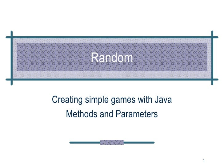 Random Creating simple games with Java Methods and Parameters