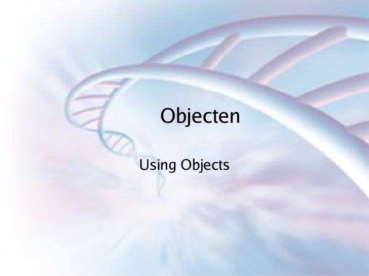 Objecten Using Objects