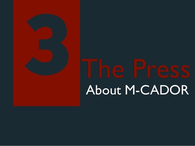 3   The Press    About M-CADOR